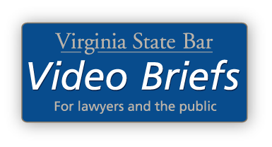 Virginia State Bar Video Briefs