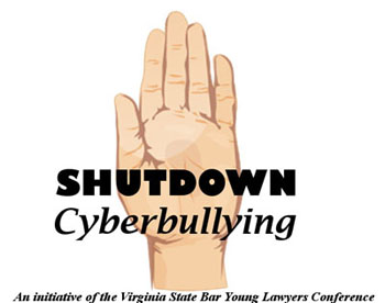 Shutdown Cyberbullying - An initiative of the Virginia State Bar Young Lawyers Conference
