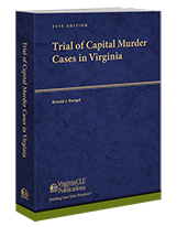 Trial of Capital Murder Cases in Virginia