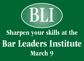 Sharpen your skills at the Bar Leaders Institute March 9