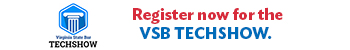You're a lawyer. Not a computer programmer. register now for the VSB TECHSHOW